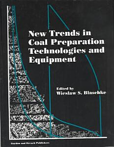 New Trends in Coal Preparation Technologies and Equipment