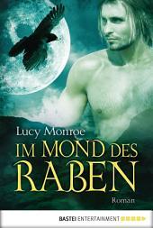 Im Mond des Raben: Roman