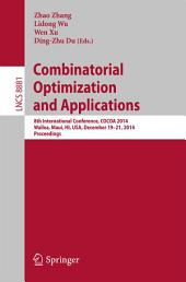 Combinatorial Optimization and Applications: 8th International Conference, COCOA 2014, Wailea, Maui, HI, USA, December 19-21, 2014, Proceedings