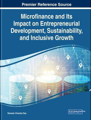 Microfinance and Its Impact on Entrepreneurial Development  Sustainability  and Inclusive Growth PDF