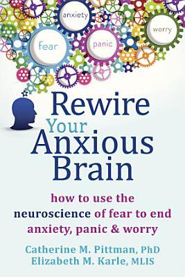 Rewire Your Anxious Brain