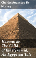 Hassan  or  The Child of the Pyramid  An Egyptian Tale PDF