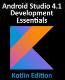 Android Studio 4 1 Development Essentials   Kotlin Edition
