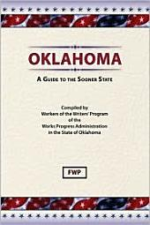 Oklahoma: A Guide To The Sooner State: A Guide to the Sooner State
