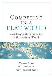 Competing In A Flat World Book PDF