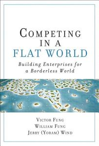 Competing in a Flat World Book