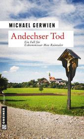 Andechser Tod: Ein Fall für Exkommissar Max Raintaler