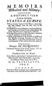 Memoirs Historical and Military: Containing a Distinct View of All the Considerable States of Europe. With an Accurate Account of the Wars in which They Have Been Engaged, from the Year 1672, ... to 1710 ...