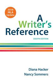 A Writer's Reference with 2016 MLA Update: Edition 8