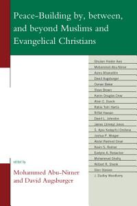 Peace Building by  between  and beyond Muslims and Evangelical Christians PDF