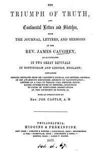 The triumph of truth  and  Continental letters and sketches  from the journal  letters and sermons of James Caughey PDF