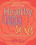 Healthy Happy Sexy