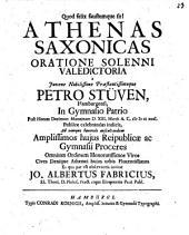 Athenas Saxonicas oratione solenni valedictoria a ... Petro Stüven ... publice celebrandas indicit ... Jo. Albertus Fabricius