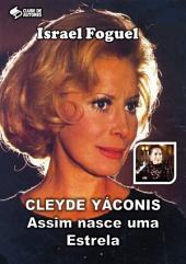 Cleyde Yáconis: Assim Nasce Uma Estrela