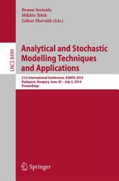 Analytical and Stochastic Modelling Techniques and Applications: 21st International Conference, ASMTA 2014, Budapest, Hungary, June 30 -- July 2, 2014,Proceedings