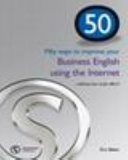Fifty Ways to Improve Your Business English Using the Internet