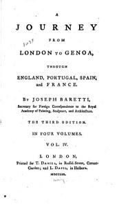 A Journey from London to Genoa,: Through England, Portugal, Spain, and France, Volume 4
