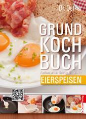 Grundkochbuch - Einzelkapitel Eierspeisen: Kochen lernen Schritt für Schritt