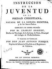 Instruccion de la juventud en la piedad christiana: sacada de la Sagrada Escritura y de los Santos Padres
