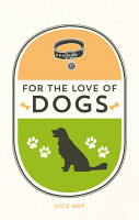 For the Love of Dogs PDF