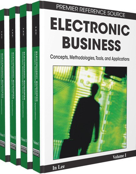 Electronic Business  Concepts  Methodologies  Tools  and Applications