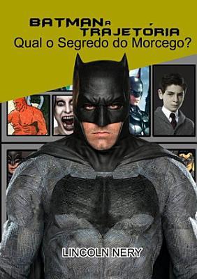 Batman A Trajetoria