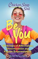 Chicken Soup for the Soul  Be You PDF