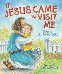 If Jesus Came To Visit