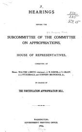 Hearings Before the Subcommittee of the Committee on Appropriations, House of Representatives, Consisting of Messr. Walter I. Smith (chairman), J. W. Keifer, J. V. Graff, J. J. Fitgerald, and Stephen Brundidge, Jr., in Charge of the Fortification Appropriation Bill. [January 25, 1906]
