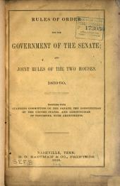 Rules of order for the government of the Senate: and joint rules of the two houses. 1859-60. Together with standing committees of the Senate, the Constitution of the United States, and Constitution of Tennessee, with amendments
