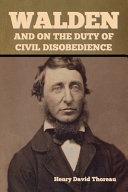 Walden And On The Duty Of Civil Disobedience Book PDF