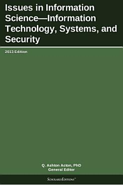 Issues in Information Science   Information Technology  Systems  and Security  2013 Edition PDF