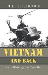 Vietnam and Back: Every Wake-Up Is a Good Day