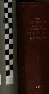 The preceptor: containing a general course of education. Wherein the first principles of polite learning are laid down in a way most suitable for trying the genius, and advancing the instruction of youth. In twelve parts. Illustrated with maps and useful cuts, Volume 1