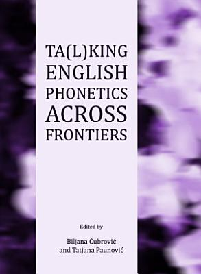Ta l king English Phonetics Across Frontiers