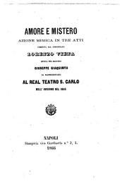 Amore e mistero: azione mimica in tre atti : da rappresentarsi al Real Teatro S. Carlo nell'inverno del 1866
