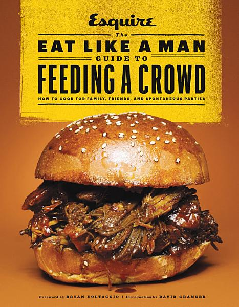 Download The Eat Like a Man Guide to Feeding a Crowd Book