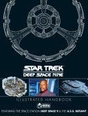 Star Trek  Deep Space 9 and the U  S  S Defiant Illustrated Handbook