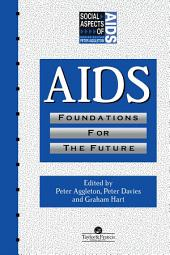 AIDS: Foundations For The Future