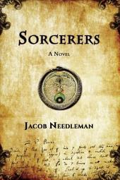 Sorcerers: A Novel