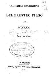 Comedias escogidas del maestro Tirso de Molina [pseud.]. ...