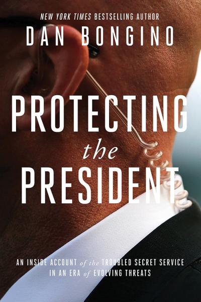 Download Protecting the President Book
