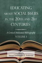 Educating About Social Issues in the 20th and 21st Centuries Vol 1: A Critical Annotated Bibliography