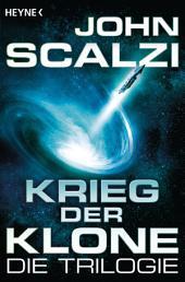 Krieg der Klone - Die Trilogie: Drei Romane in einem Band