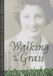 Walking on the Grass: A White Woman in a Black World