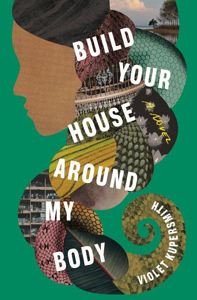 Download Build Your House Around My Body Book