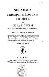 Nouveaux principes d'économie politique, ou De la richesse dans ses rapports avec la population; par J.-C.-L. Simonde de Sismondi ... Tome premier [-second]: Volume1
