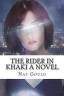 The Rider in Khaki a Novel
