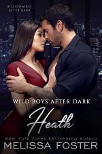 Wild Boys After Dark: Heath (Wild Billionaires After Dark #2) Love in Bloom Steamy Contemporary Romance