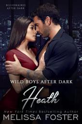 Wild Boys After Dark: Heath (Wild Billionaires After Dark)